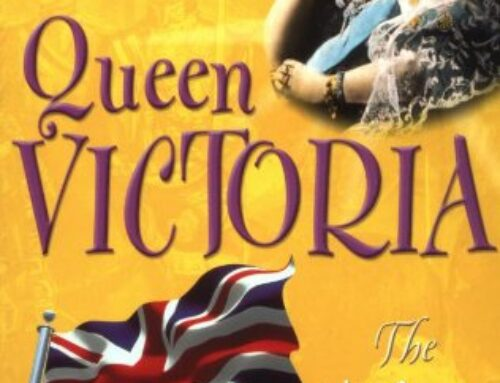 Queen Victoria – The Queen Who Ruled The World
