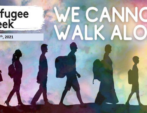We cannot walk alone – 2021 Refugee Week